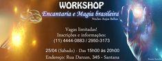 O Centro de Estudo Núcleo Anjo Bellus convida a todos a participar do Workshop sobre: A encantaria da Magia brasileira e vamos aprender um pouco mais sobre esta magia. Este sistema de encantaria da magia brasileira que consiste na utilização de elementos físicos