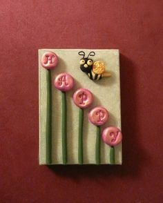 Bee Happy Polymer Clay on Canvas Mixed by Sandyscreationinclay, $17.00