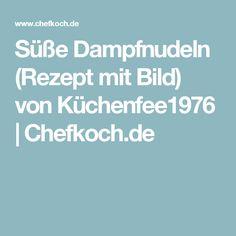 Süße Dampfnudeln (Rezept mit Bild) von Küchenfee1976 | Chefkoch.de