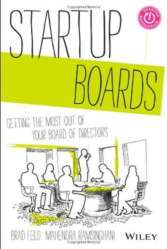 Startup Boards: Getting the Most Out of Your Board of Directors by Brad Feld,http://www.amazon.com/dp/1118443667/ref=cm_sw_r_pi_dp_HW01sb0CHFKHY77R