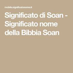 Significato di Soan - Significato nome della Bibbia Soan
