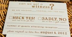 Printable DIY Rustic Wedding-I like the RSVP wording; would leave off the 'can I get a witness?'