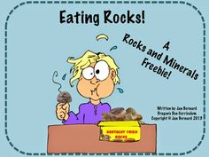 Classroom Freebies Too: Eat Some Rocks! Get a great freebie that your kids will not only love, but will teach them a lot about rock formation!