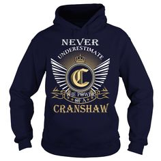 (Tshirt Best Tshirt) Never Underestimate the power of a CRANSHAW Good Shirt design Hoodies, Funny Tee Shirts