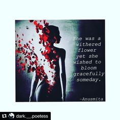 #Repost @dark.__.poetess (@get_repost)   B L O O M   She was a withered flower yet she wanted to bloom gracefully someday.  #poetry #poetryofig #poetryoftheday #like4like #likeforlike #photography #wordporn #rhymes #art #wordoftheday #poemsoftheday #poemsporn #poems #poemsofinstagram #poetsofig #sadpoems #spilledthoughts #spilledink #writersofinstagram #followme #writerssociety #writer #darkpoetess #followers #followforfollow #lovequotes