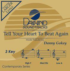 Tell Your Heart To Beat Again - Danny Gokey (Christian Accompaniment Tracks - daywind.com)   daywind.com