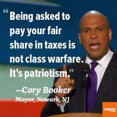 Being asked to pay your fair share in taxes is not class warfare. It's patriotism.