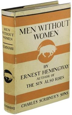 Men Without Women by Ernest Hemingway.  New York: Scribners, 1927. The first issue, in the first issue jacket (no reviews on the front panel) of Hemingway's second collection of stories, published the year after the success of The Sun Also Rises. According to the bibliography, the entire first printing was 7650 copies; the first issue comprised 5450 of those. Top stain a bit dull, minor handling to boards; a near fine copy in a very good dust jacket with mild spine tanning, shallow chipping…