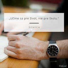Učíme sa pre život, nie pre školu. -  Seneca