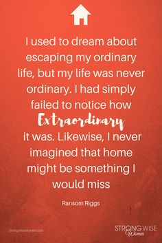 Look around you and see how extraordinary your life actually is!