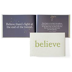 """Thoughtful and heartfelt, Believe is a book of inspirations and positive statements which reaffirm that hopes, dreams and aspirations are not only believable, but achievable. Half of the pages are statements of a belief, accompanied by a facing page of inspirational quotes, many from renown authors. This hardcover book comes with a protective jacket and measures 9.25"""" x 6.25"""""""