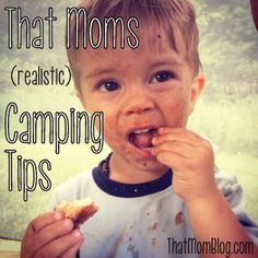 Some (realistic) camping with kids tips!