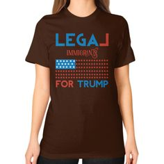 Legal Immigrants for Donald Trump - Unisex T-Shirt (on woman)