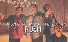 "You know you're a Rusher when peole say ""Big Time"" and you automatically think of them :)"