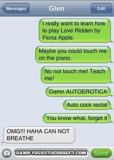 I needed a good laugh and autocorrect never fails to deliver