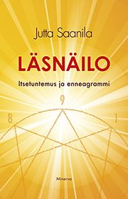 Jutta Saanila: Läsnäilo - Itsetuntemus ja enneagrammi