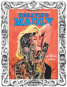 It's been a bumper year for documentary evidence of the lost, weird history of MAD Magazine: first there was the gorgeous hardcover that uncovered the two-issue, unlimited-budget Trump Magazi…