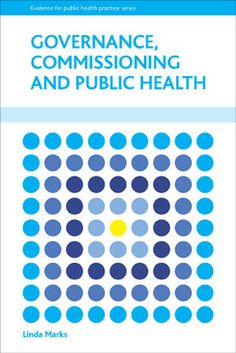 Exploring the impact of governance on decision- making, Governance, commissioning and public health analyses how principles, such as social justice, and governance arrangements, including standards and targets, influence local strategies and priorities for public health investment. In developing 'public health governance' as a critical concept, the study demonstrates the complexity of the governance landscape for public health and the leadership qualities required to negotiate it.