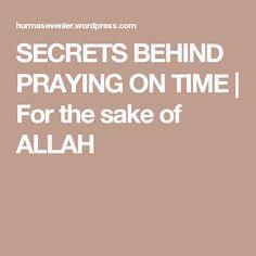 SECRETS BEHIND PRAYING ON TIME | For the sake of ALLAH