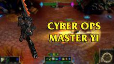 Cyber Ops Master Yi LoL Custom Skin ShowCase