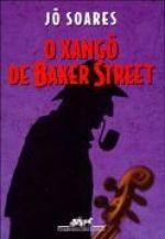 O XANGÔ DE BAKER STREET - Jô Soares - Companhia das Letras