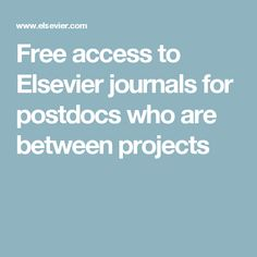 Free access to Elsevier journals for postdocs who are between projects