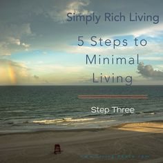 Simply Rich Living: 5 Steps to Minimal Living ~ Part 3
