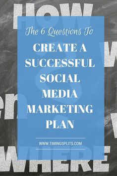 Do you want to Create a Successful Social Media Marketing Plan? You must be able to answer the following 6 questions. Includes a FREE Guide!