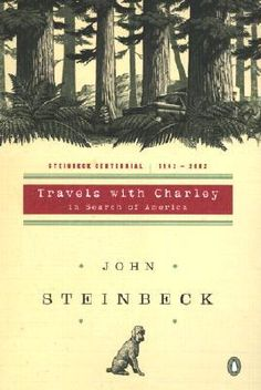 Travels with Charley: In Search of America, John Steinbeck  ..so immediate this memoir of a trip across america in 1960 with his poodle Charlie in a camper...deeply reflective