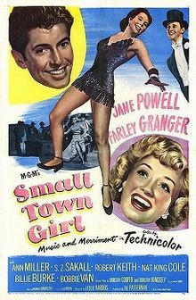 """Small Town Girl is a 1953 musical film directed by László Kardos and starring Jane Powell, Farley Granger, and Ann Miller. Busby Berkeley choreographed several dance numbers. Bobby Van performed the memorable """"Street Dance"""", in which he hopped all around town. The film features song performances by Nat King Cole. The film was nominated for the Academy Award for Best Original Song, """"My Flaming Heart"""", with music by Nicholas Brodszky and lyrics by Leo Robin."""