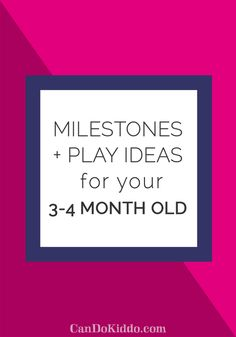 Baby Milestones & Play Ideas for 3-4 Month Olds