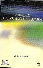 A UNESCO E O MUNDO DA CULTURA