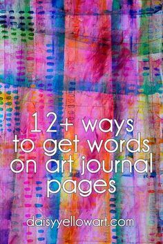 12+ Ways to Get Words on Art Journal Pages