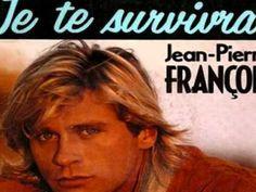 "Jean-Pierre François - ""Je te survivrai"" - YouTube"