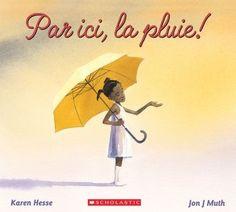Par ici, la pluie! Livre d'image disponible en français et en anglais.