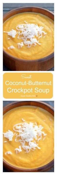 FOOD - Sweet Coconut-Butternut Crockpot Soup. Crockpot cooking is perfect for summer, and this soup is one of our top picks! http://www.superhealthykids.com/sweet-coconut-butternut-crockpot-soup/
