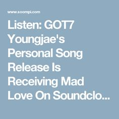 Listen: GOT7 Youngjae's Personal Song Release Is Receiving Mad Love On Soundcloud | Soompi
