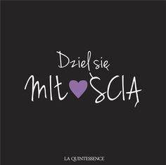 Dziel się miłością! #laquintessence #cytaty My Diary, The Best Is Yet To Come, Motto, Nostalgia, Life Quotes, Motivation, Sayings, Words, Handmade