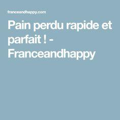 Pain perdu rapide et parfait ! - Franceandhappy