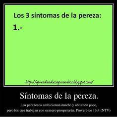 Proverbios 13:4 #EscuchoADiosCadaDía http://aprendiendoconproverbios.blogspot.com/2013/05/10-medidas-para-la-extincion-del.html