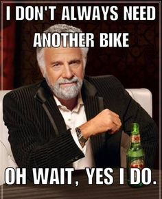 Funny Bike Memes Dos Equis Most Interesting Man | True Bicycling Memes That Are Funny #bikememe #bicyclememes