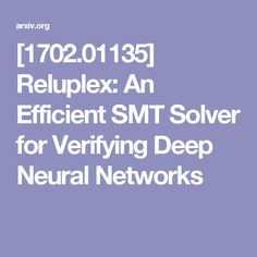 Reluplex: An Efficient SMT Solver for Verifying Deep Neural Networks Collision Avoidance System, Trade Secret, World Problems, Verify, Software, Engineering, How To Apply, Coding, Deep