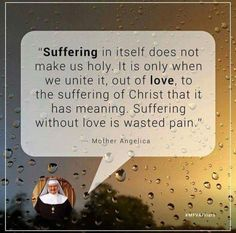 Christ's suffering is redemptive; ours can be too if we unite it with His.