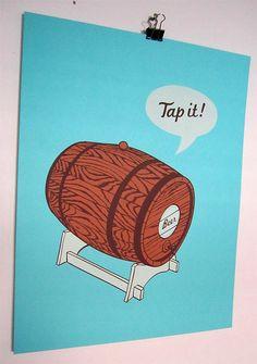 Beer Cask Poster - Keg Screen Print - Tap It