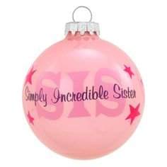 Simply Incredible Sister Glass Ornament from Bronner's Christmas store of Christmas ornaments and Christmas lights Cricut Christmas Ideas, Christmas Decorations, Holiday Decor, Christmas Store, Christmas Lights, Sister Ornament, Family Is Everything, Godchild, Great Gifts For Mom