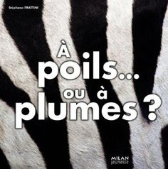 A poils ou à plumes ? - Agence Bios-Phone, Stéphane Frattini - Amazon.fr - Livres