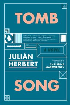 Tomb Song by Julián Herbert