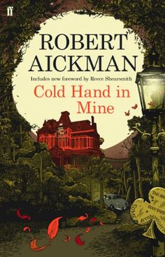 Cold Hand in Mine - Kindle edition by Robert Aickman. Literature & Fiction Kindle eBooks @ Amazon.com.