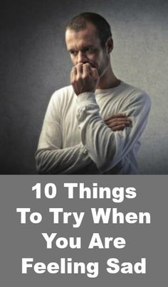 10 Things To Try When You Are Feeling Sad  http://positivemed.com/2014/12/15/10-things-try-feeling-sad/