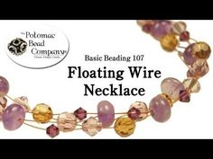 ▶ Make a Floating Wire Necklace - YouTube free tutorial from The Potomac Bead Company www.potomacbeads.com Buy Online: www.thebeadco.com